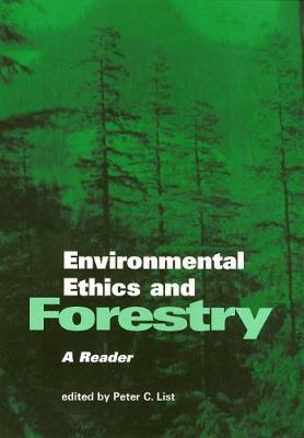 Environmental Ethics and Forestry - Environmental Ethics Values An (Paperback)