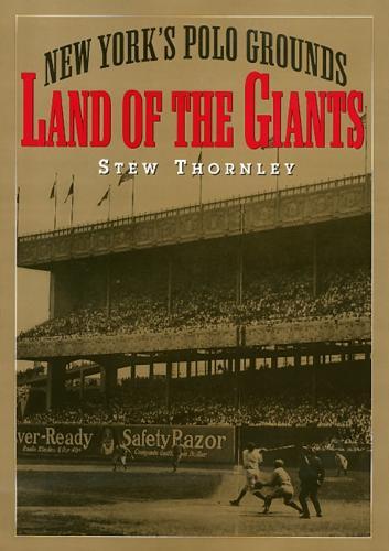 Land of the Giants: New York's Polo Grounds (Hardback)