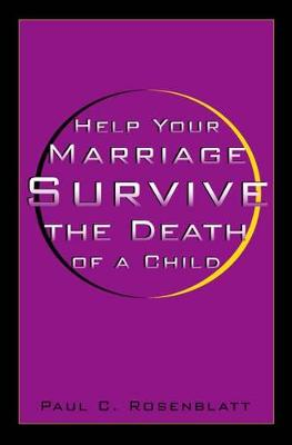 Help Your Marriage Survive: The Death Of A Child (Paperback)