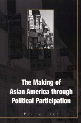 The Making of Asian America Through Political Participation - Mapping Racisms (Hardback)