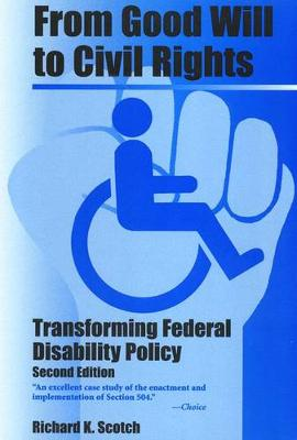 From Good Will To Civil Rights: Transforming Federal Disability Policy - Health Society And Policy (Paperback)