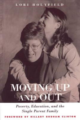 Moving Up And Out: Poverty, Education & Single Parent Family (Paperback)