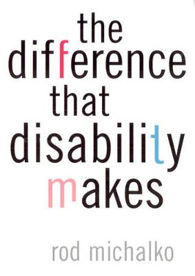 The Difference That Disability Makes (Paperback)