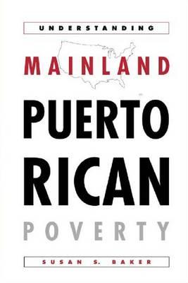 Understanding Mainland Puerto Rican Poverty (Hardback)