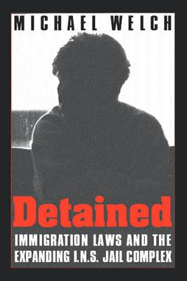 Detained: Immigration Lawas & Expanding Ins Jail Complex (Paperback)