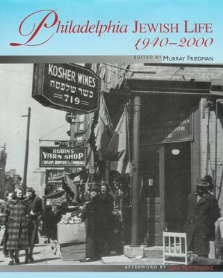 Philadelphia Jewish Life, 1940-2000: Illustrations Provided by The Urban Archives at Temple University and The Philadelphia Jewish Archive (Hardback)