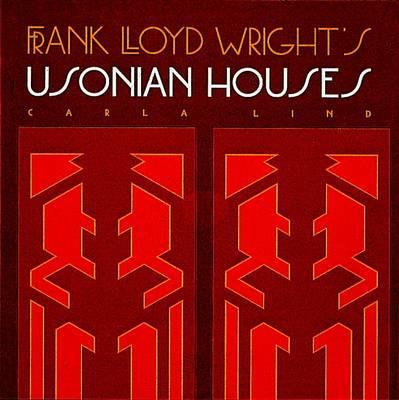 Frank Lloyd Wright's Usonian Houses - Wright at a Glance Series (Hardback)