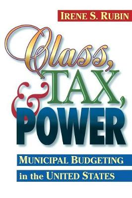 Class, Tax, and Power: Municipal Budgeting in the United States (Paperback)