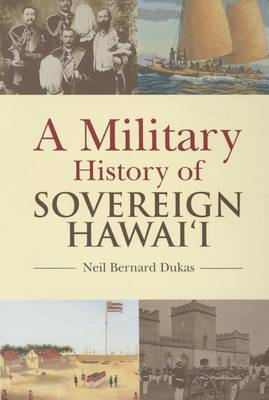 A Military History of Sovereign Hawaii (Paperback)