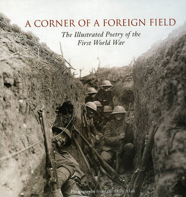 A Corner of a Foreign Field: The Illustrated Poetry of the First World War (Hardback)