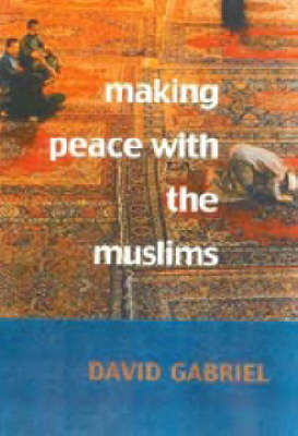 Making Peace with the Muslims (Hardback)