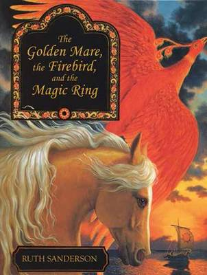 The Golden Mare, the Firebird, and the Magic Ring (Hardback)