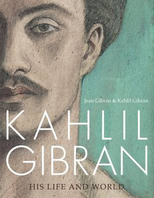 Kahlil Gibran: His Life and World (Paperback)
