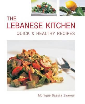 The Lebanese Kitchen: Quick & Healthy Recipes (Hardback)