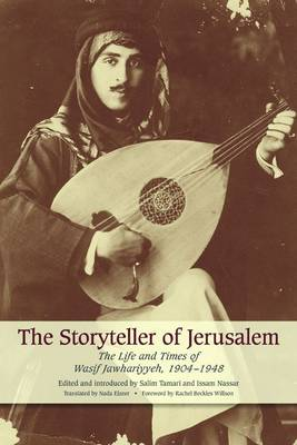 The Storyteller of Jerusalem: The Life and Times of Wasif Jawhariyyeh, 1904-1948 (Paperback)