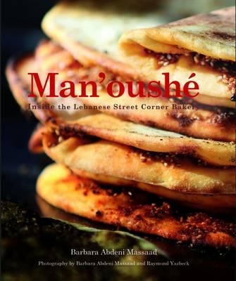Man'oushe: Inside the Lebanese Street Corner Bakery (Hardback)