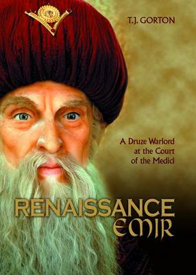Renaissance Emir: A Druze Warlord at the Court of the Medici (Paperback)