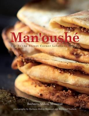 Man'oushe: Inside the Lebanese Street Corner Bakery (Paperback)