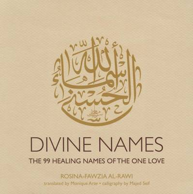 Divine Names: The 99 Healing Names of the One Love (Paperback)