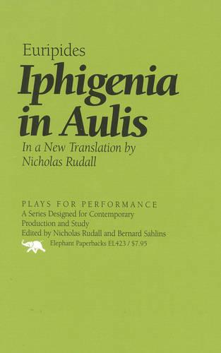 Iphigenia in Aulis - Plays for Performance Series (Hardback)