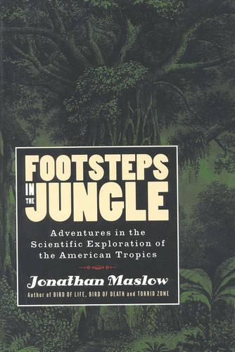 Footsteps in the Jungle: Adventures in the Scientific Exploration of American Tropics (Hardback)