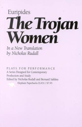 The Trojan Women - Plays for Performance Series (Hardback)