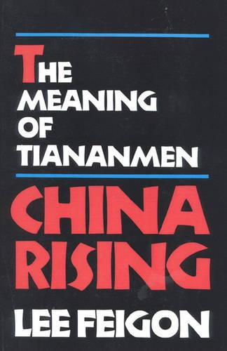 China Rising: The Meaning of Tianamen (Paperback)