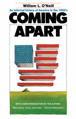 Coming Apart: An Informal History of America in the 1960s (Paperback)