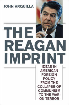 The Reagan Imprint: Ideas in American Foreign Policy from the Collapse of Communism to the War on Terror (Hardback)