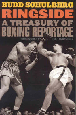 Ringside: A Treasury of Boxing Reportage (Hardback)