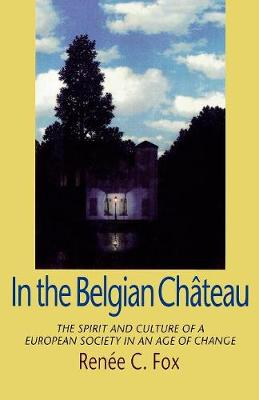 In the Belgian Chateau: The Spirit and Culture of a European Society in an Age of Change (Paperback)