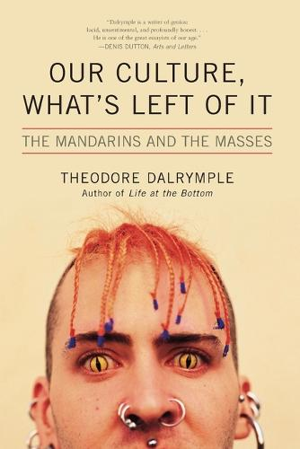 Our Culture, What's Left of It: The Mandarins and the Masses (Paperback)