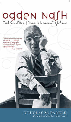 Ogden Nash: The Life and Work of America's Laureate of Light Verse (Paperback)