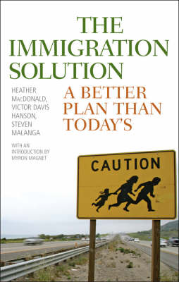 The Immigration Solution: A Better Plan Than Today's (Hardback)
