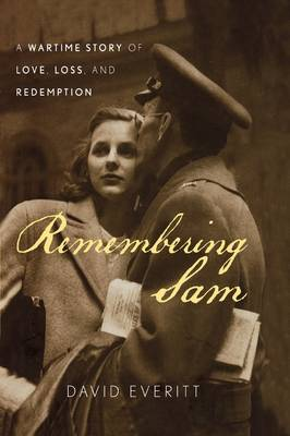 Remembering Sam: A Wartime Story of Love, Loss, and Redemption (Hardback)