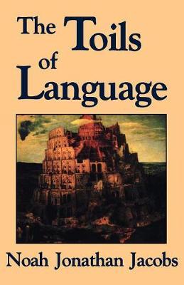 The Toils of Language (Paperback)