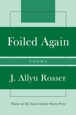 Foiled Again: Poems - New Criterion Series (Paperback)