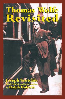 Thomas Wolfe Revisited (Hardback)