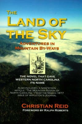 The Land of the Sky: Adventures in Mountain By-Ways (Hardback)