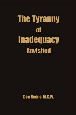 The Tyranny of Inadequacy Revised (Paperback)