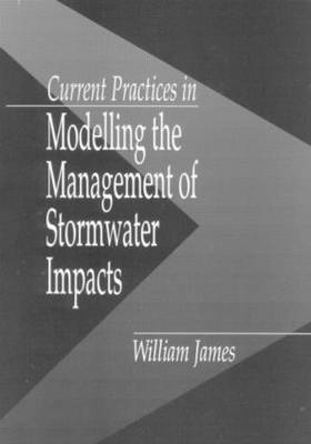 Current Practices in Modelling the Management of Stormwater Impacts (Hardback)