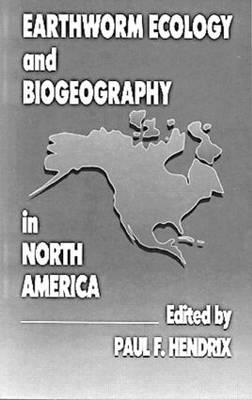 Earthworm Ecology and Biogeography in North America (Hardback)