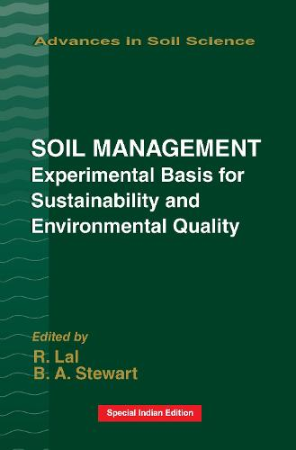Soil Management: Experimental Basis for Sustainability and Environmental Quality - Advances in Soil Science 4 (Hardback)