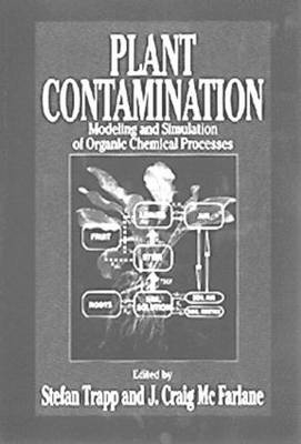 Plant Contamination: Modeling and Simulation of Organic Chemical Processes (Hardback)