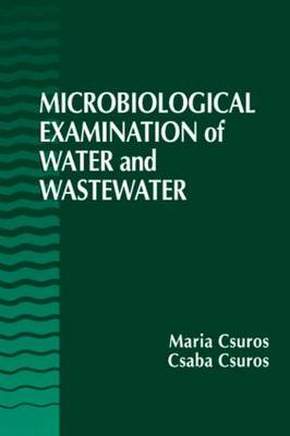 Microbiological Examination of Water and Wastewater (Hardback)