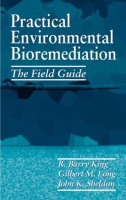 Practical Environmental Bioremediation: The Field Guide, Second Edition (Hardback)