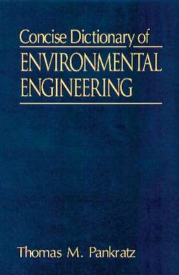 Concise Dictionary of Environmental Engineering (Paperback)
