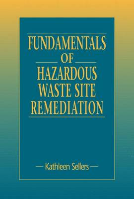 Fundamentals of Hazardous Waste Site Remediation (Hardback)