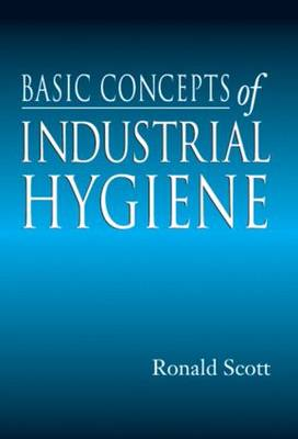 Basic Concepts of Industrial Hygiene (Hardback)