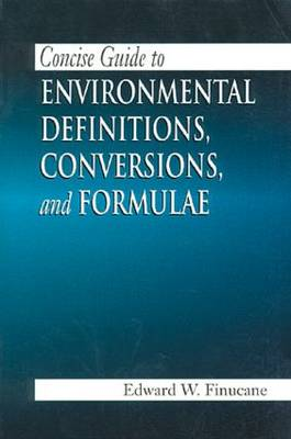 Concise Guide to Environmental Definitions, Conversions, and Formulae (Paperback)